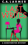 Last Writes (Ghostwriter Mystery #3)