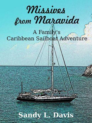 Missives from Maravida: A Family's Caribbean Sailboat Adventure