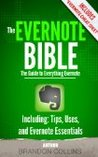 The Evernote Bible - Guide to Everything Evernote, Including: Tips, Uses, and Evernote Essentials