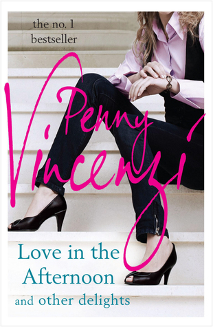 Love in the Afternoon and Other Delights by Penny Vincenzi