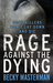 Rage Against the Dying (Brigid Quinn, #1) by Becky Masterman