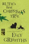 Ruth's First Christmas Tree by Elly Griffiths