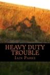 Heavy Duty Trouble by Iain Parke