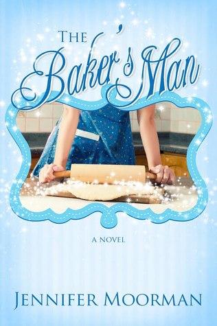 The Baker's Man by Jennifer Moorman