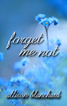 Forget Me Not (Forget Me Not Trilogy, #1)