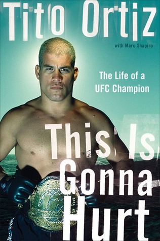 This Is Gonna Hurt: The Life of a UFC Champion