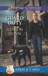 Guard Duty (Texas K-9 Unit, #3)