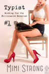 Typist #1, Working for the Billionaire Novelist by Mimi Strong