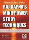 Raj Bapna's Mind Power Study Techniques