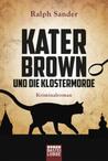 Kater Brown und die Klostermorde by Ralph Sander