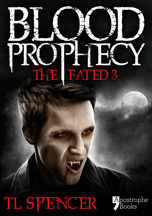 Blood Prophecy by T.L.  Spencer