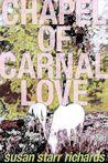Chapel of Carnal Love: A Novel