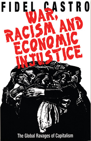 War, Racism and Economic Injustice by Fidel Castro