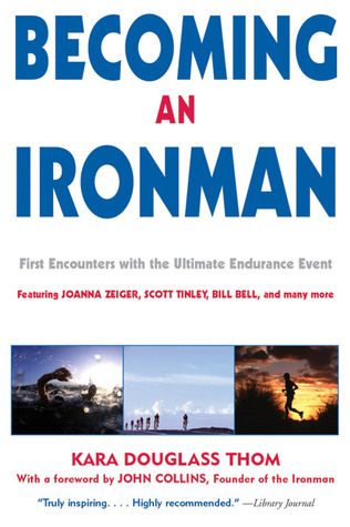 Becoming an Ironman: First Encounters with the Ultimate Endurance Event