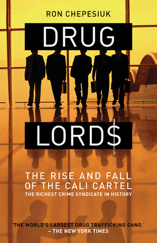 Drug Lords: The Rise And Fall Of The Cali Cartel, the World's