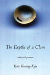 The Depths of a Clamshell: Selected Poems of Kim Kwang-Kyu