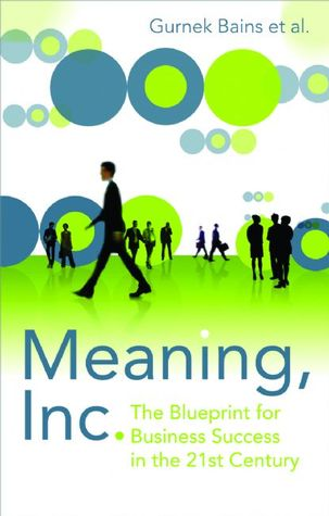 Meaning inc the blueprint for business success in the 21st 1307383 malvernweather Choice Image