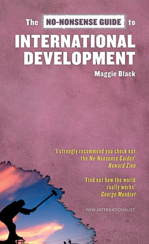 The No-Nonsense Guide to International Development by Maggie Black