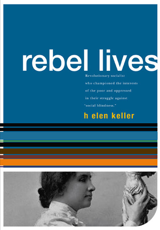 Rebel Lives: Helen Keller