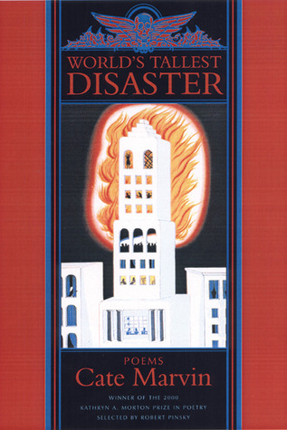World's Tallest Disaster by Cate Marvin