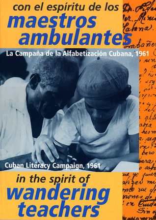 In the Spirit of Wandering Teachers: The Cuban Literacy Campaign 1961