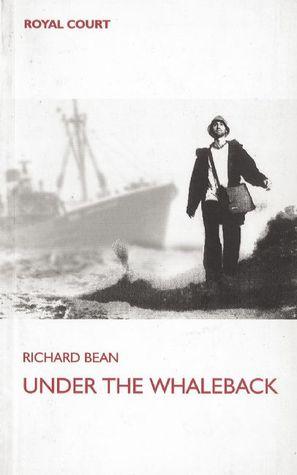Under the Whaleback by Richard Bean
