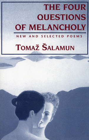 Four Questions of Melancholy by Tomaž Šalamun