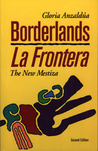 Borderlands/La Frontera by Gloria E. Anzaldúa