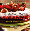 Bittersweet World of Chocolate