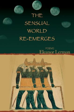 The Sensual World Re-emerges: Poems
