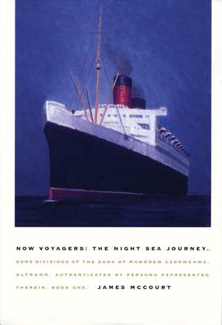 Now Voyagers: Some Divisions of the Saga of Mawrdew Czgowchwz, Oltrano, Authenticated by Persons Represented Therein, Book One: The Night Sea Journey