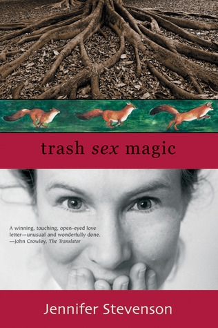 Trash, Sex, Magic by Jennifer Stevenson