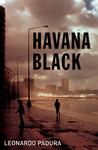 Havana Black by Leonardo Padura