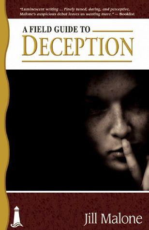 A Field Guide to Deception by Jill Malone