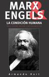 Marx, Engels y la Condición Humana: Una vision desde Latinoamerica