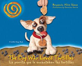 The Dog Who Loved Tortillas / La perrita que le encantaban las tortillas (A Little Diego Book) (English and Spanish Edition)