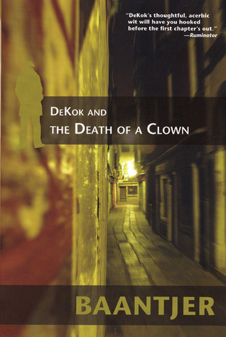 DeKok and the Death of a Clown by A.C. Baantjer