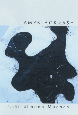 Lampblack & Ash by Simone Muench