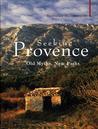 Seeking Provence: Old Myths, New Paths