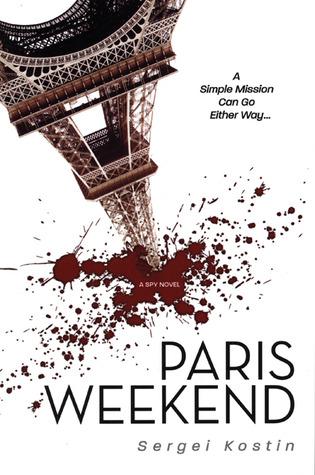 Paris Weekend: A Spy Novel