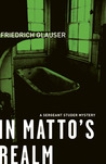 In Matto's Realm: A Sergeant Studer Mystery (Wachtmeister Studer #3)