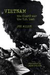 Vietnam:: The (Last) War the U.S. Lost
