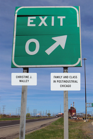 Exit Zero: Family and Class in Postindustrial Chicago