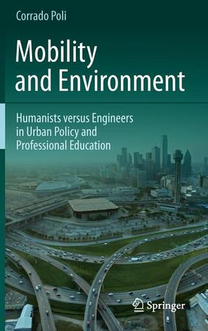 Mobility and Environment: Humanists Versus Engineers in Urban Policy and Professional Education