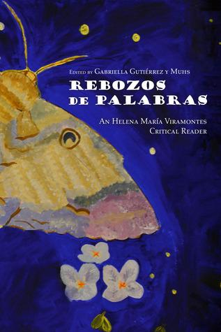 Rebozos de Palabras: An Helena María Viramontes Critical Reader