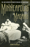 Minneapolis Madams: The Lost History of Prostitution on the Riverfront
