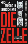 Die Zelle - Rechter Terror in Deutschland