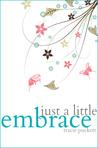Just a Little Embrace (Just a Little, #2)