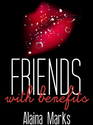 Friends with Benefits by Alaina Marks
