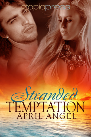 Stranded Temptation by April Angel